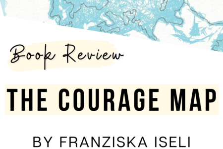 Book Review - The Courage Map by Franziska Iseli