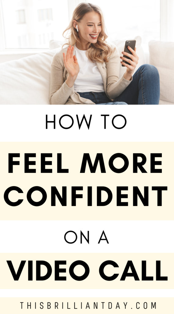 How To Feel More Confident on a Video Call