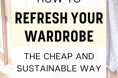 How To Refresh Your Wardrobe The Cheap and Sustainable Way