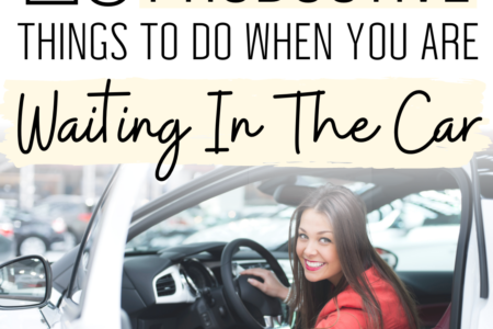 20 Productive Things To Do When You Are Waiting In The Car