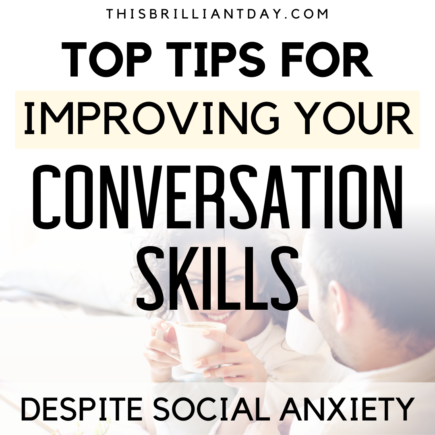 Top Tips for Improving Your Conversation Skills Despite Social Anxiety