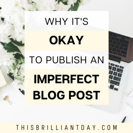 Why It's Okay To Publish An Imperfect Blog Post