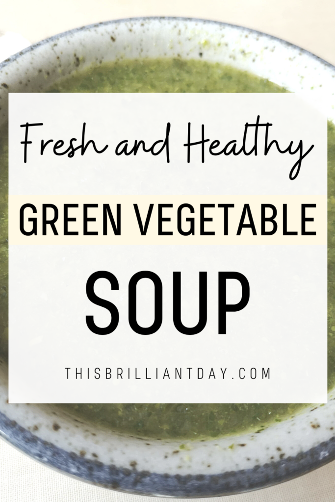 Fresh and Healthy Green Vegetable Soup