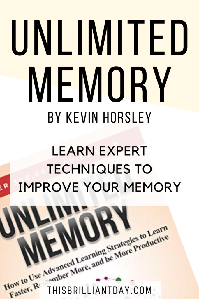 Unlimited Memory by Kevin Horsley - Learn Expert Techniques to Improve Your Memory