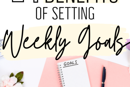 14 Benefits of Setting Weekly Goals