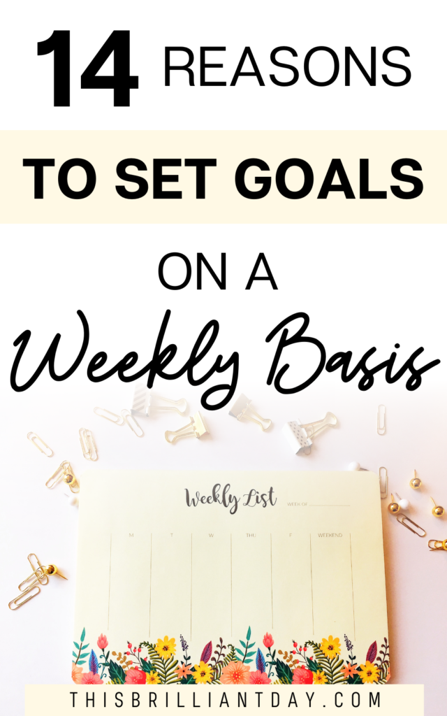 14 Reasons To Set Goals On A Weekly Basis