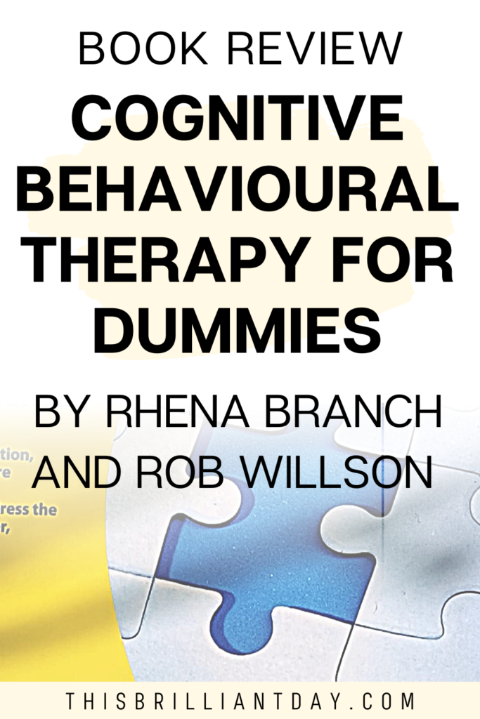 Book Review - Cognitive Behavioural Therapy For Dummies by Rhena Branch and Rob Willson
