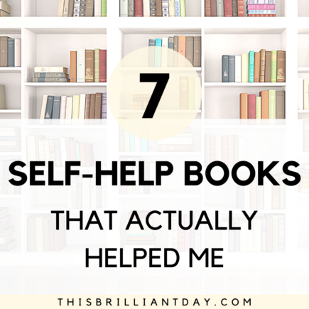 7 Self-Help Books That Actually Helped Me