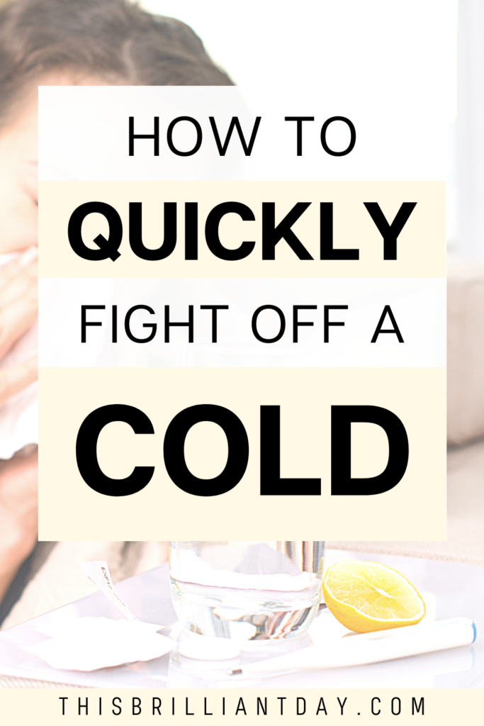 How To Quickly Fight Off A Cold