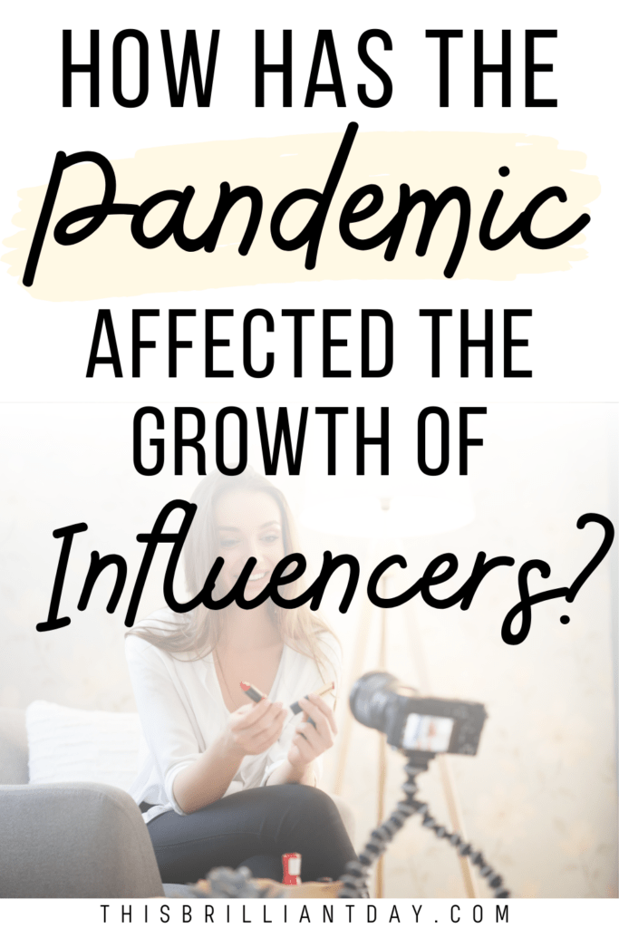 How Has The Pandemic Affected The Growth of Influencers