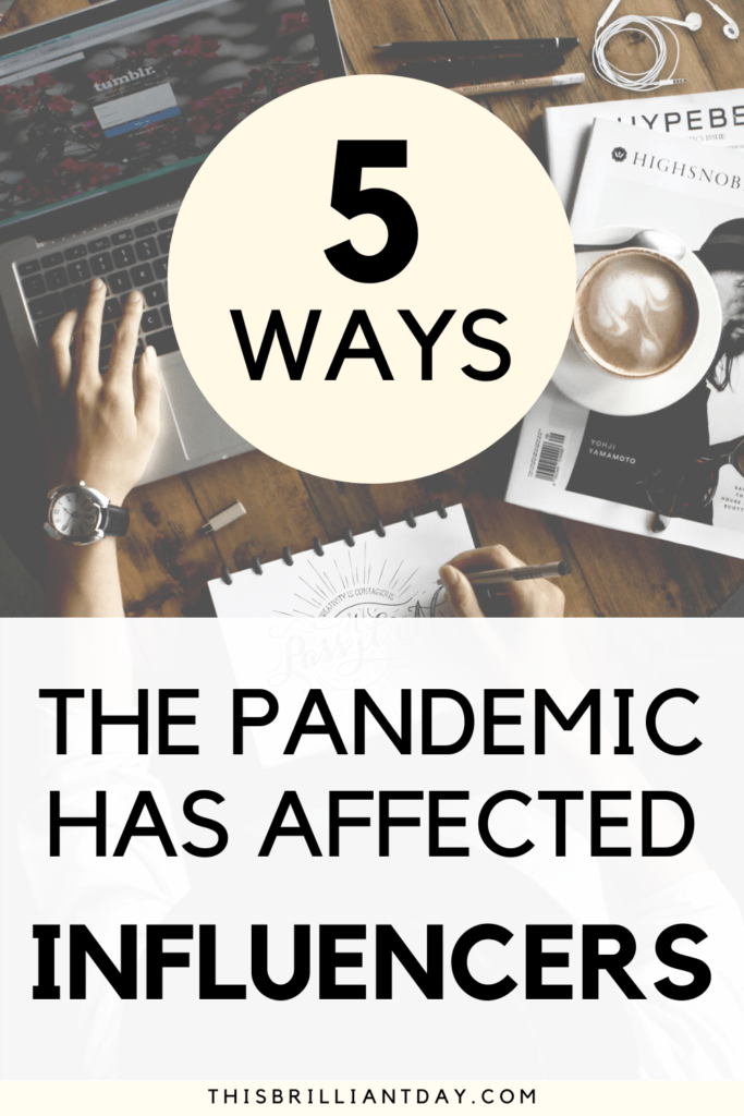5 Ways The Pandemic Has Affected Influencers