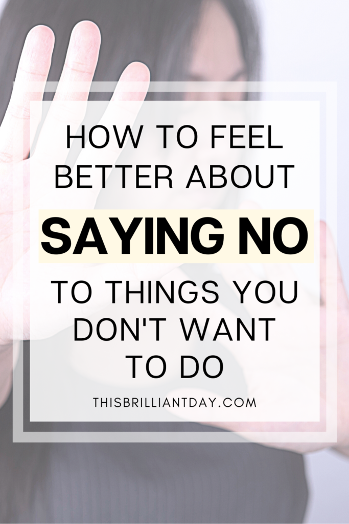 How To Feel Better About Saying No To Things You Don't Want To Do