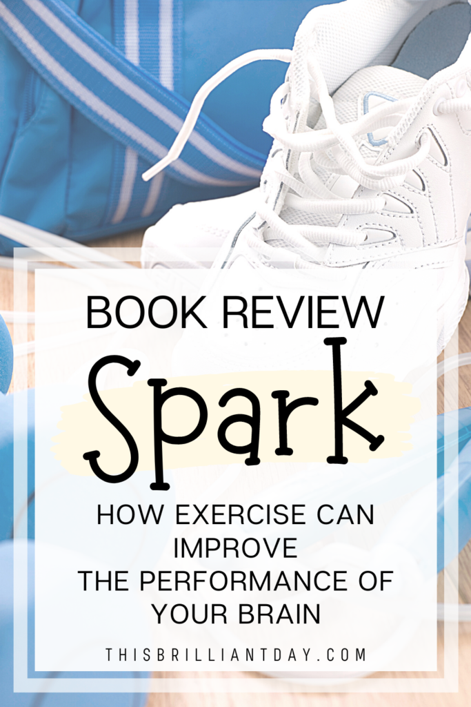 Book Review - Spark: How Exercise Can Improve The Performance of Your Brain