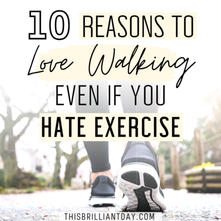 10 Reasons To Love Walking Even If You Hate Exercise