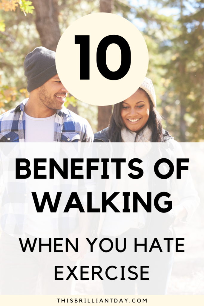 10 Benefits of Walking When You Hate Exercise