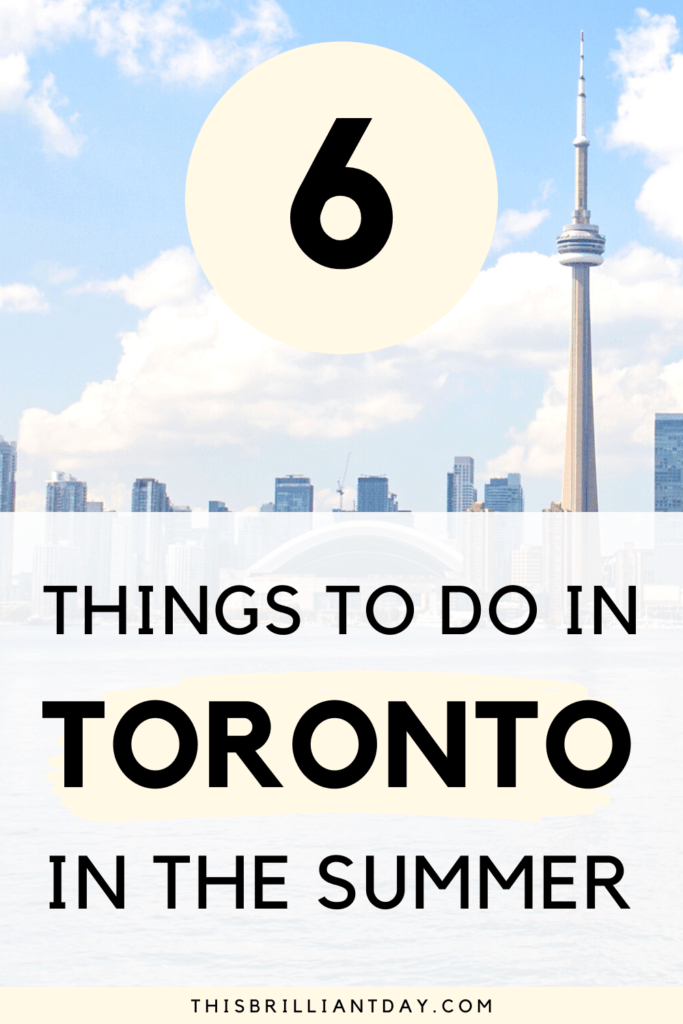 6 Things To Do In Toronto In The Summer