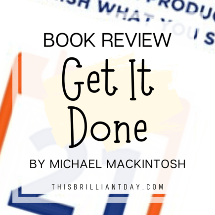 Book Review - Get It Done by Michael Mackintosh