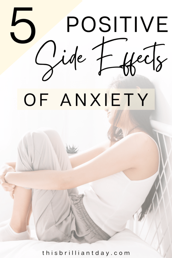 5 Positive Side Effects of Anxiety