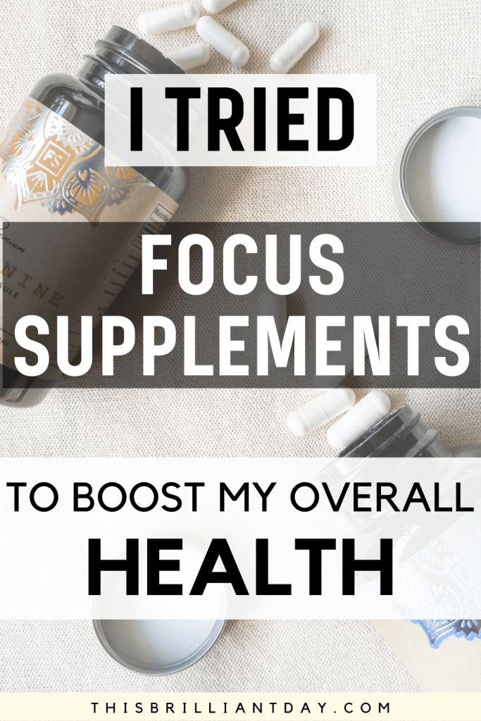 I Tried Focus Supplements To Boost My Overall Health