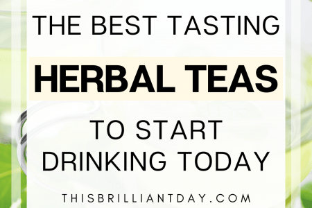 The Best Tasting Herbal Teas To Start Drinking Today