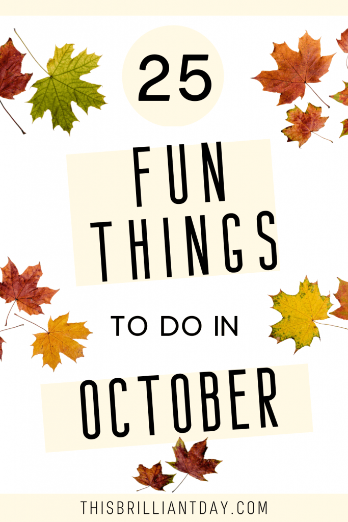 25 Fun Things To Do in October