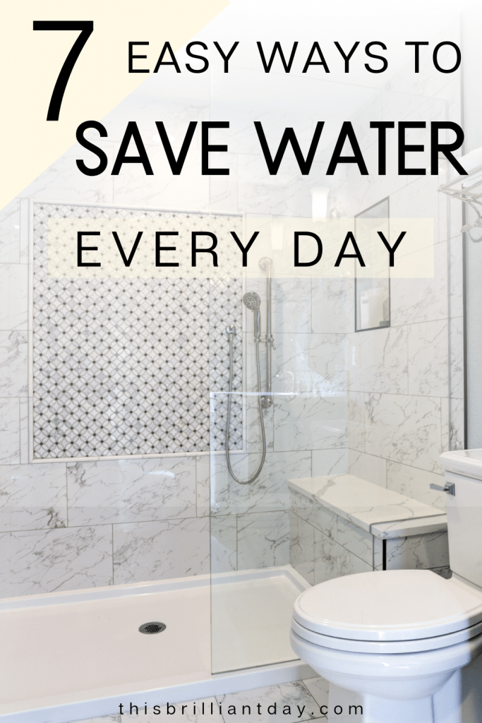 7 Easy Ways To Save Water Every Day